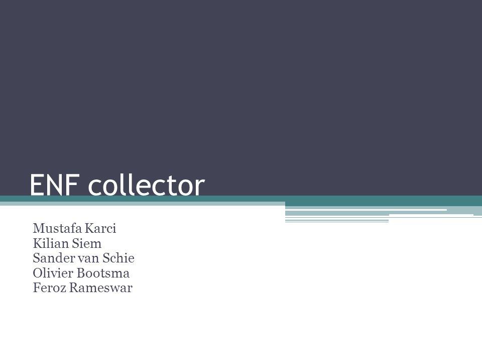 ENF collector Mustafa Karci Kilian Siem Sander van Schie Olivier Bootsma Feroz Rameswar