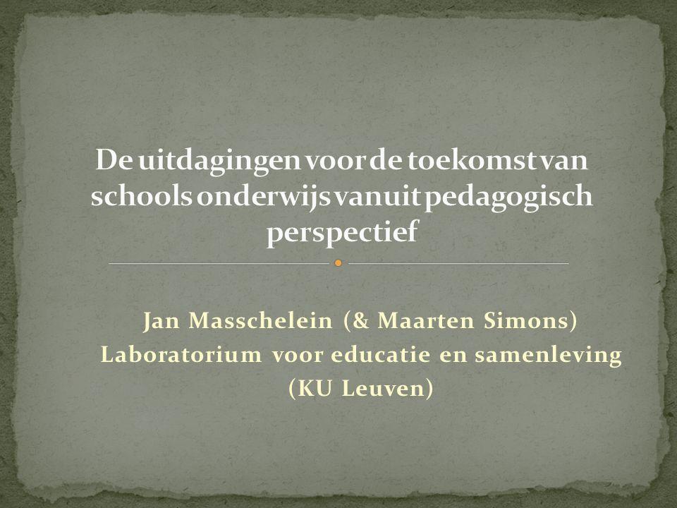 Jan Masschelein (& Maarten Simons) Laboratorium voor educatie en samenleving (KU Leuven)