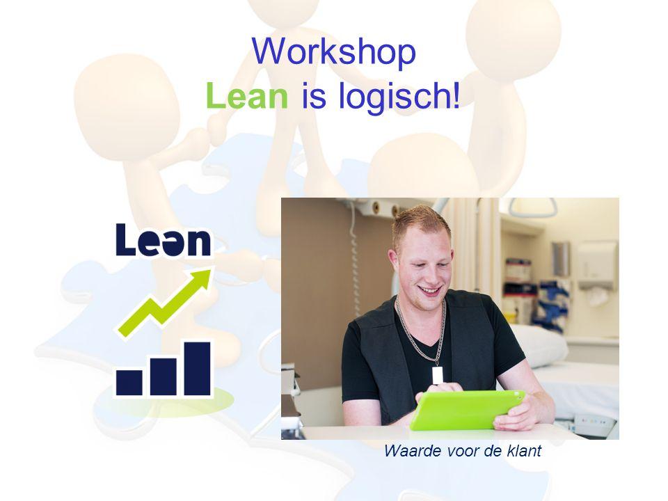 Workshop Lean is logisch! Waarde voor de klant