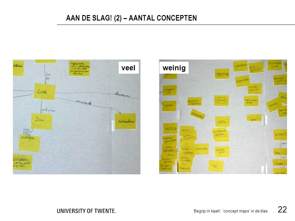 Begrip in kaart: 'concept maps in de klas 22 AAN DE SLAG! (2) – AANTAL CONCEPTEN veelweinig
