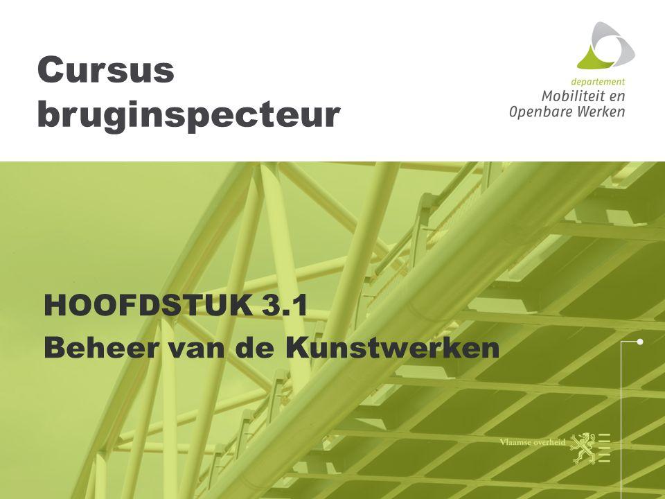 Cursus bruginspecteur HOOFDSTUK 3.1 Beheer van de Kunstwerken