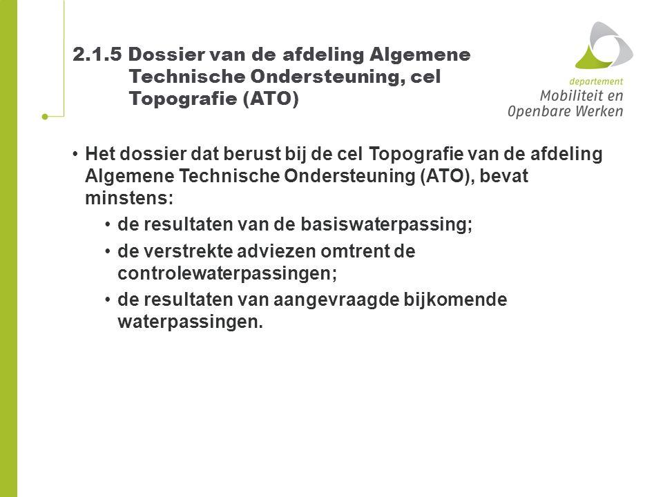 2.1.5 Dossier van de afdeling Algemene Technische Ondersteuning, cel Topografie (ATO) Het dossier dat berust bij de cel Topografie van de afdeling Alg