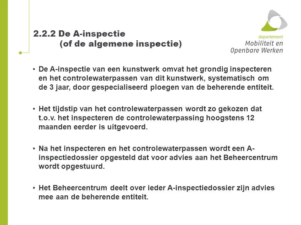 2.2.2 De A-inspectie (of de algemene inspectie) De A-inspectie van een kunstwerk omvat het grondig inspecteren en het controlewaterpassen van dit kuns
