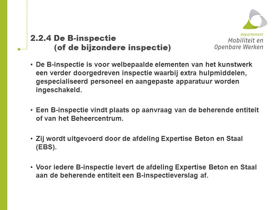 2.2.4 De B-inspectie (of de bijzondere inspectie) De B-inspectie is voor welbepaalde elementen van het kunstwerk een verder doorgedreven inspectie waa