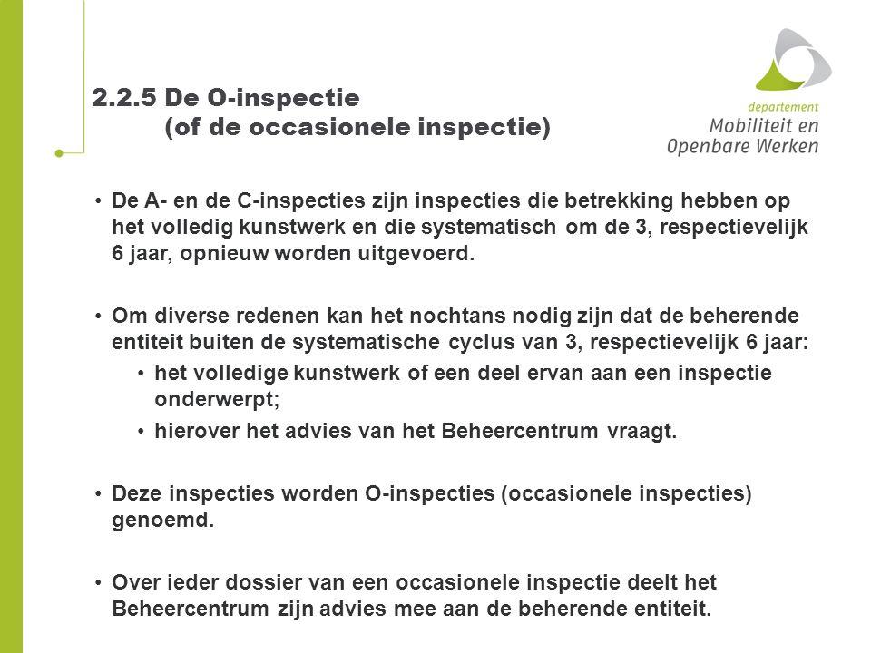 2.2.5 De O-inspectie (of de occasionele inspectie) De A- en de C-inspecties zijn inspecties die betrekking hebben op het volledig kunstwerk en die sys