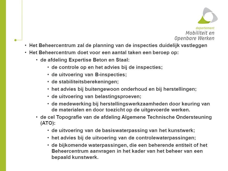 Het Beheercentrum zal de planning van de inspecties duidelijk vastleggen Het Beheercentrum doet voor een aantal taken een beroep op: de afdeling Exper