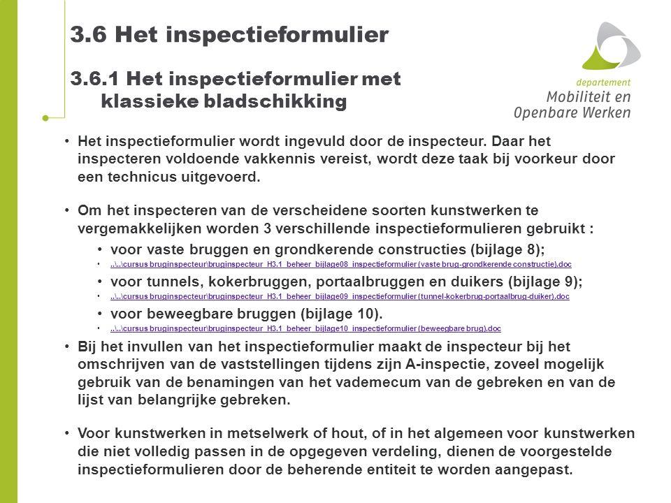 3.6 Het inspectieformulier 3.6.1 Het inspectieformulier met klassieke bladschikking Het inspectieformulier wordt ingevuld door de inspecteur. Daar het