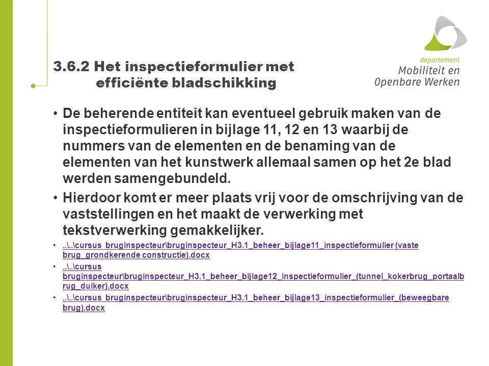 3.6.2 Het inspectieformulier met efficiënte bladschikking De beherende entiteit kan eventueel gebruik maken van de inspectieformulieren in bijlage 11,