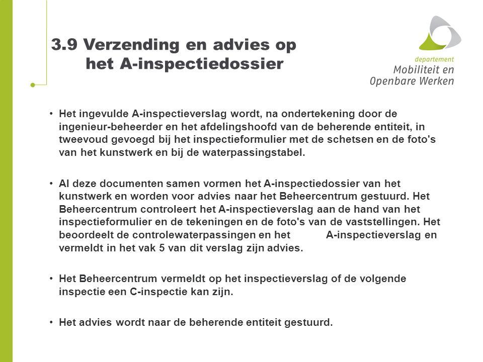 3.9 Verzending en advies op het A-inspectiedossier Het ingevulde A-inspectieverslag wordt, na ondertekening door de ingenieur-beheerder en het afdelin