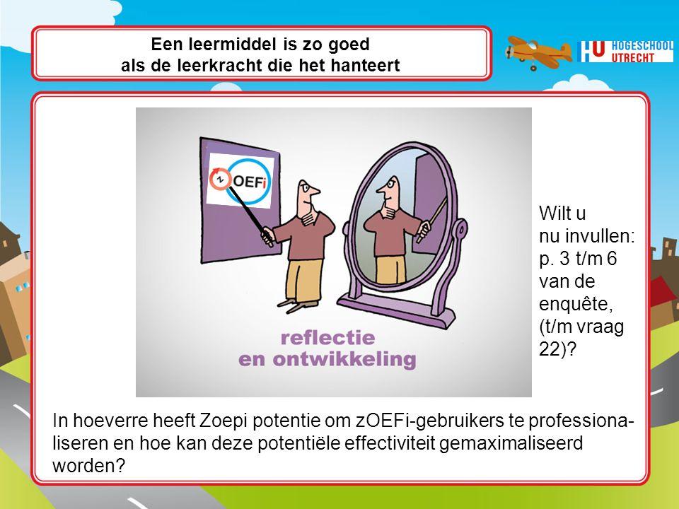 Een leermiddel is zo goed als de leerkracht die het hanteert In hoeverre heeft Zoepi potentie om zOEFi-gebruikers te professiona- liseren en hoe kan deze potentiële effectiviteit gemaximaliseerd worden.