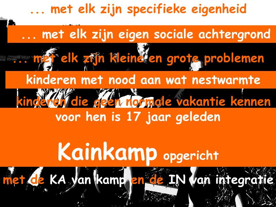 Kainkamp = leven in gezinsverband