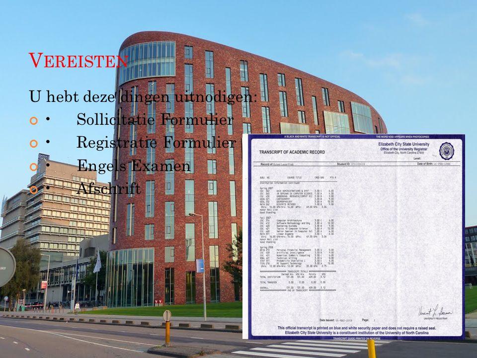 V EREISTEN U hebt deze dingen uitnodigen: Sollicitatie Formulier Registratie Formulier Engels Examen Afschrift