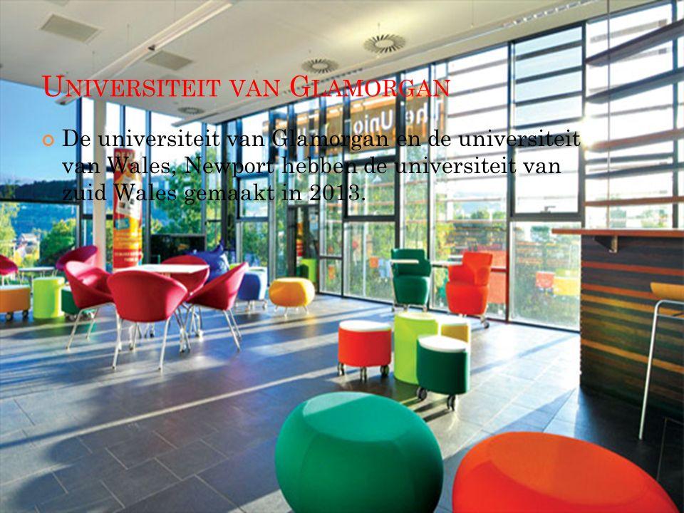 U NIVERSITEIT VAN G LAMORGAN De universiteit van Glamorgan en de universiteit van Wales, Newport hebben de universiteit van zuid Wales gemaakt in 2013.
