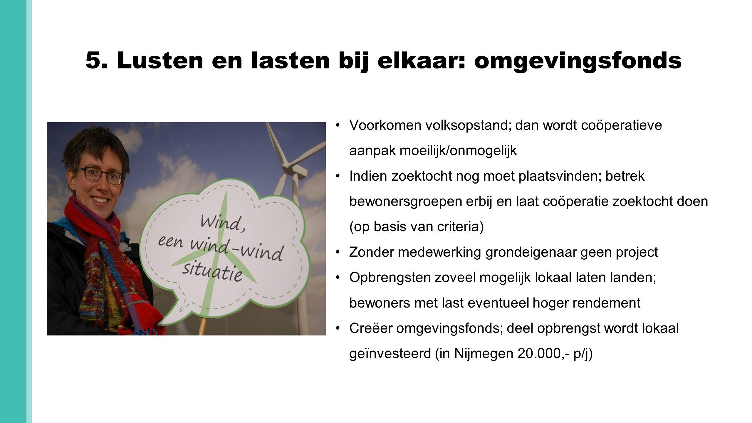 5.Lusten en lasten bij elkaar: omgevingsfonds Hoe eenvoudigein vorm, hoe beter.