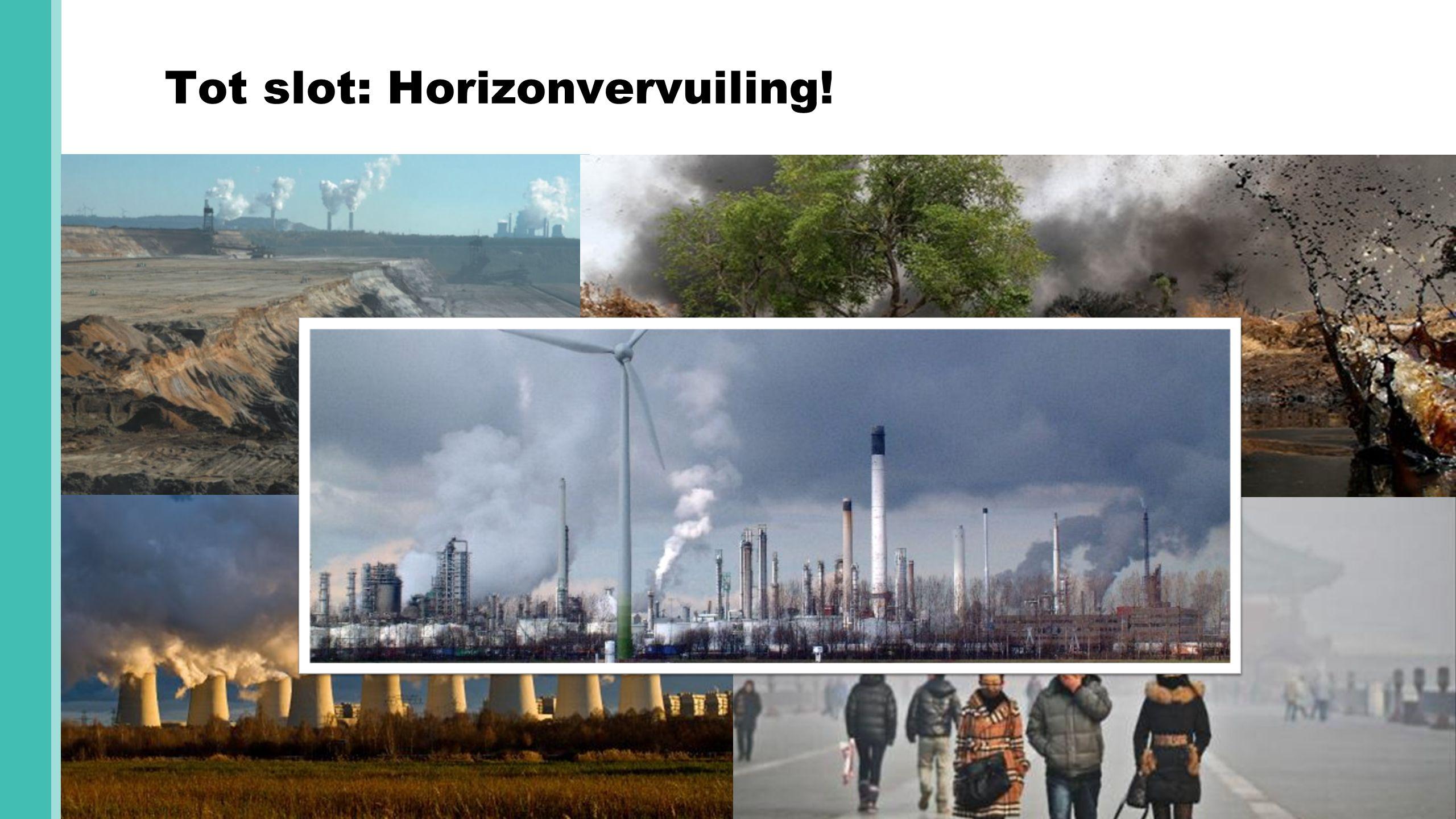 Tot slot: Horizonvervuiling! Hoe eenvoudigein vorm, hoe beter.