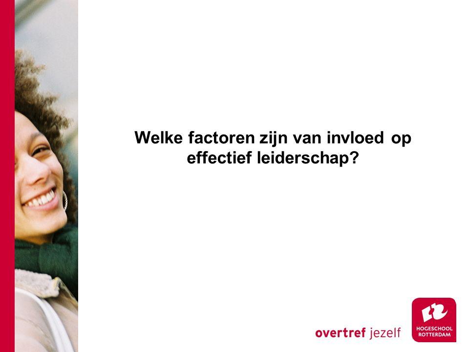 Welke factoren zijn van invloed op effectief leiderschap?
