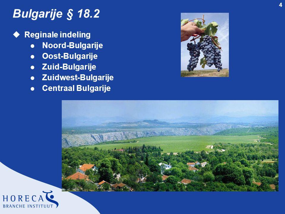 4 Bulgarije § 18.2 uReginale indeling l Noord-Bulgarije l Oost-Bulgarije l Zuid-Bulgarije l Zuidwest-Bulgarije l Centraal Bulgarije