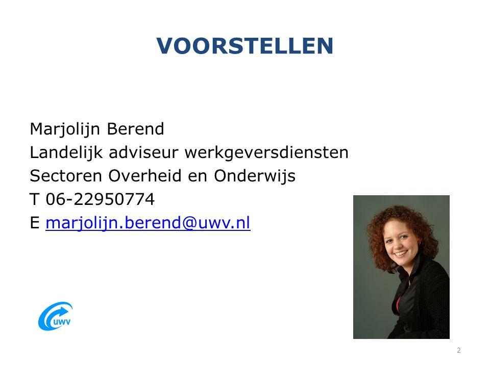 VOORSTELLEN Marjolijn Berend Landelijk adviseur werkgeversdiensten Sectoren Overheid en Onderwijs T 06-22950774 E marjolijn.berend@uwv.nlmarjolijn.berend@uwv.nl 2