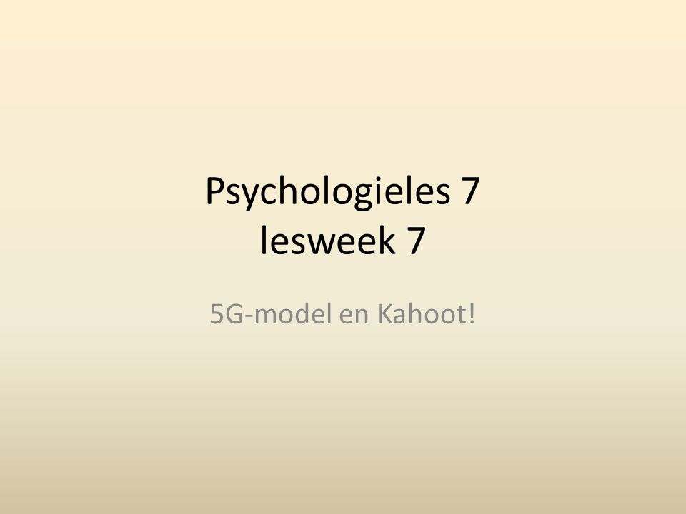 Psychologieles 7 lesweek 7 5G-model en Kahoot!