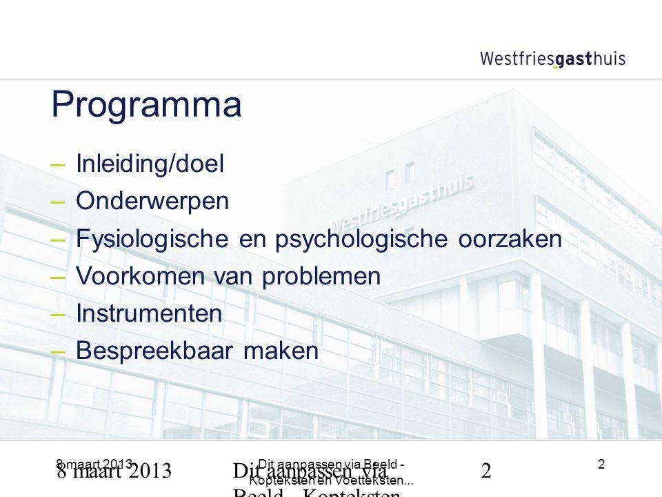8 maart 2013Dit aanpassen via Beeld - Kopteksten en Voetteksten...