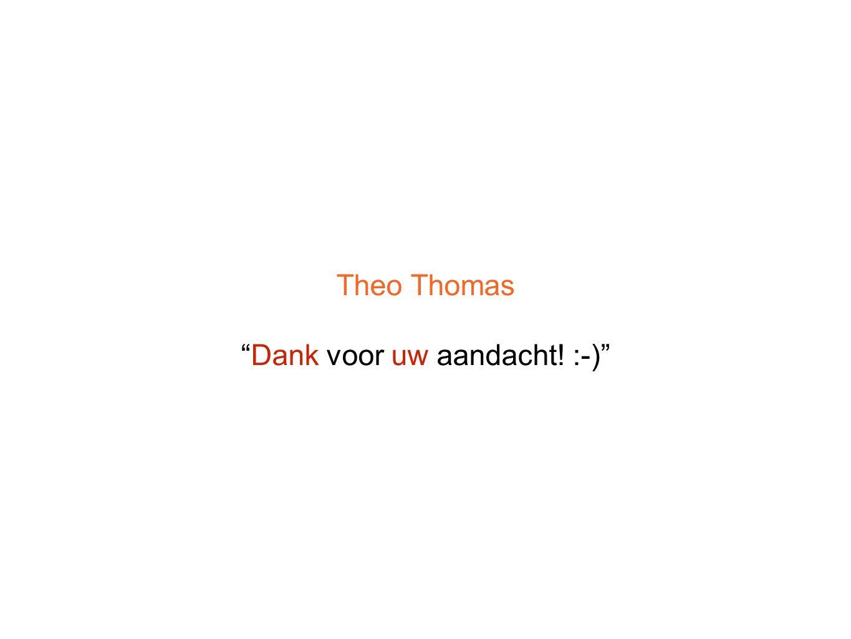 Theo Thomas Dank voor uw aandacht! :-)