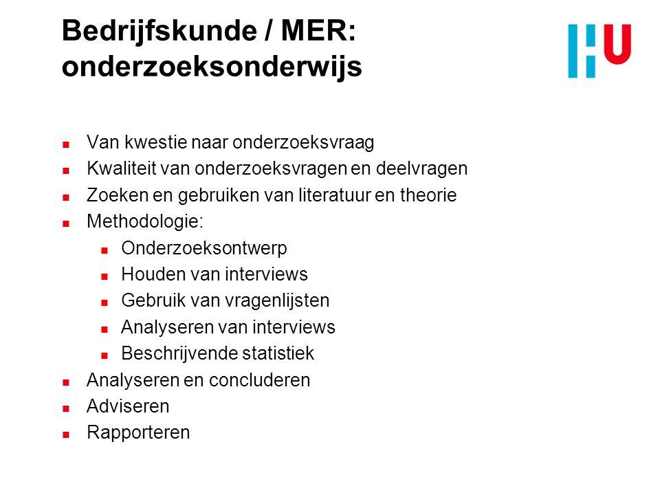 Bedrijfskunde / MER: onderzoeksonderwijs n Van kwestie naar onderzoeksvraag n Kwaliteit van onderzoeksvragen en deelvragen n Zoeken en gebruiken van l