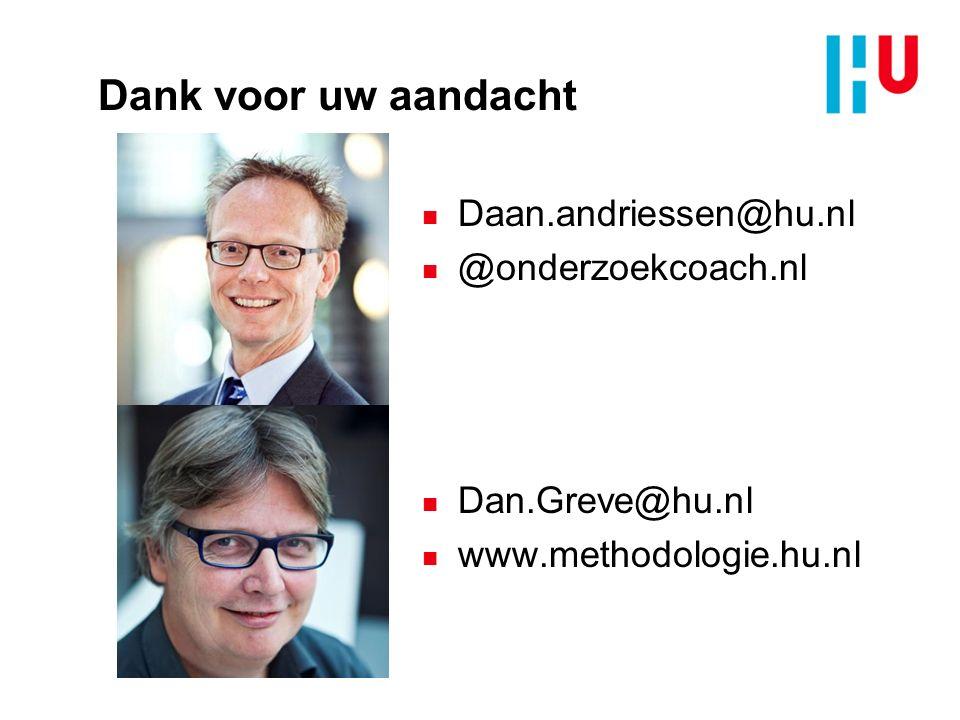Dank voor uw aandacht n Daan.andriessen@hu.nl n @onderzoekcoach.nl n Dan.Greve@hu.nl n www.methodologie.hu.nl