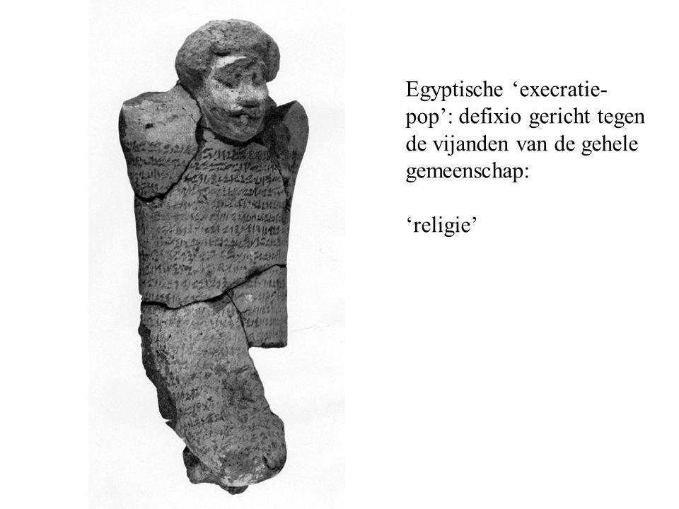 Egyptische 'execratie- pop': defixio gericht tegen de vijanden van de gehele gemeenschap: 'religie'