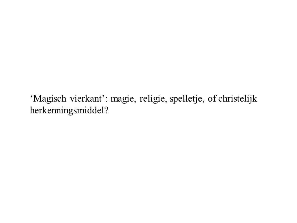 'Magisch vierkant': magie, religie, spelletje, of christelijk herkenningsmiddel