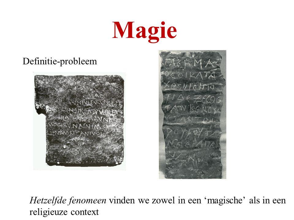 Magie Definitie-probleem Hetzelfde fenomeen vinden we zowel in een 'magische' als in een religieuze context
