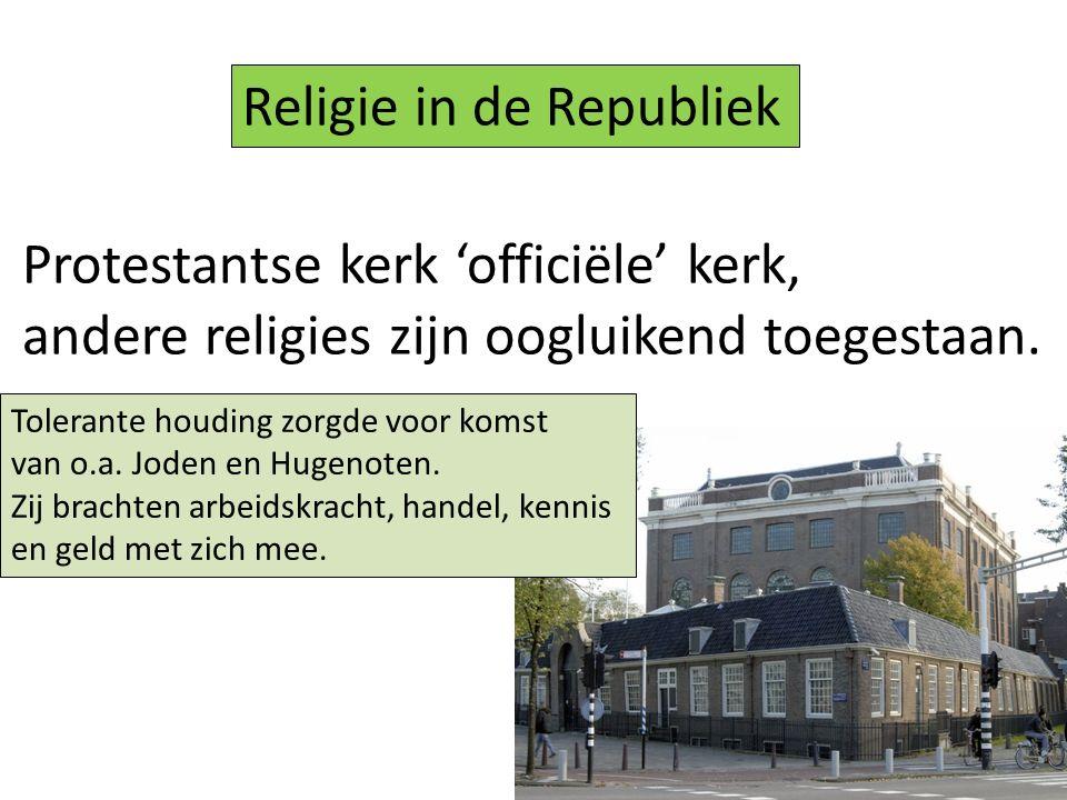 Protestantse kerk 'officiële' kerk, andere religies zijn oogluikend toegestaan. Religie in de Republiek Tolerante houding zorgde voor komst van o.a. J