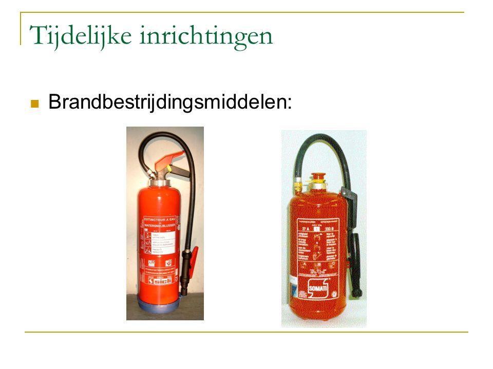 Tijdelijke inrichtingen Brandbestrijdingsmiddelen: