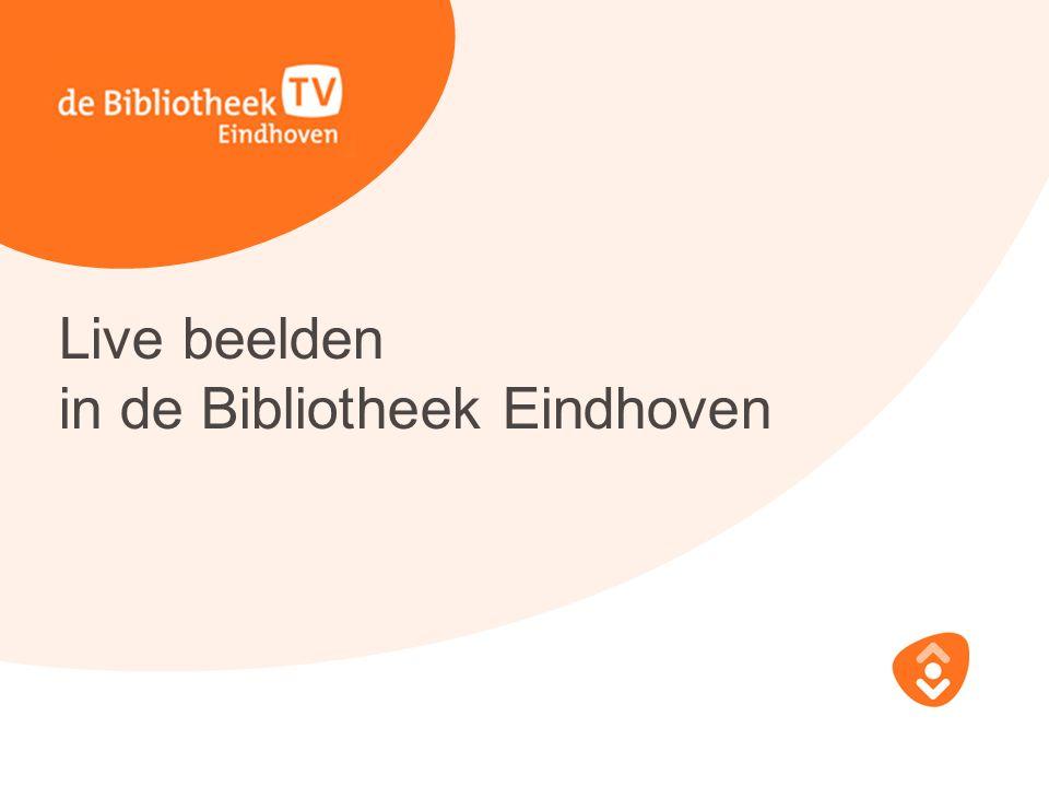 Live beelden in de Bibliotheek Eindhoven