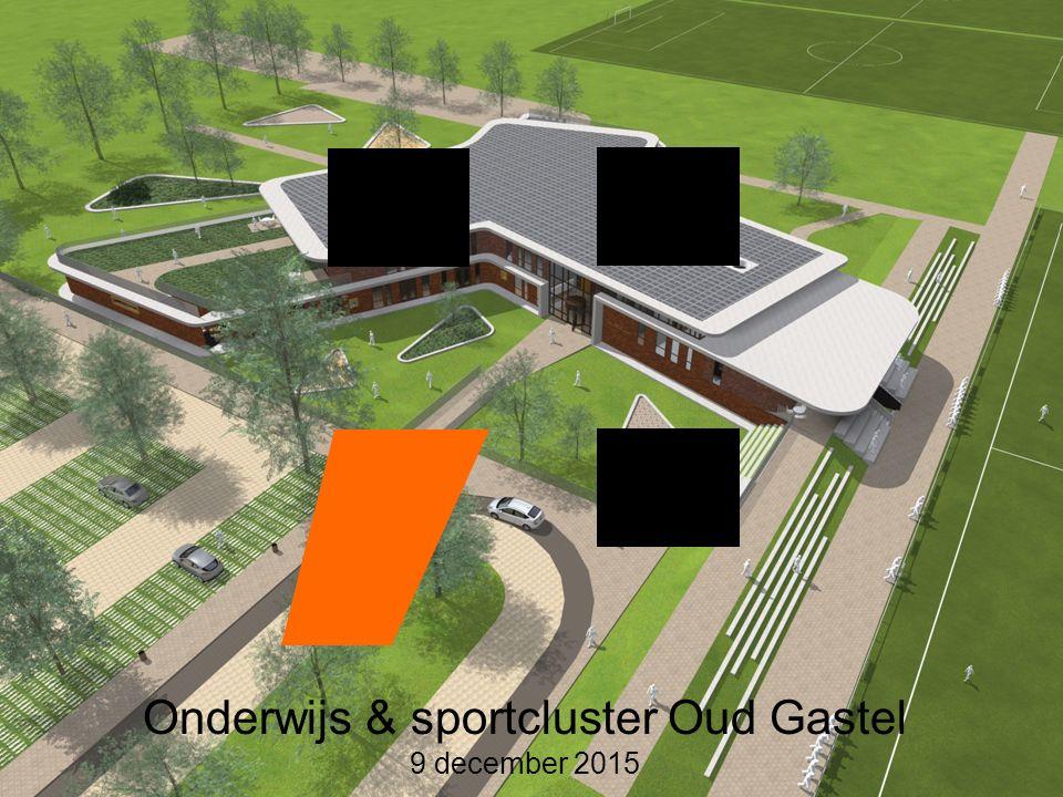 Onderwijs & sportcluster Oud Gastel 9 december 2015