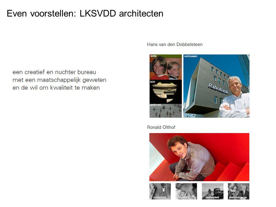 Even voorstellen: LKSVDD architecten