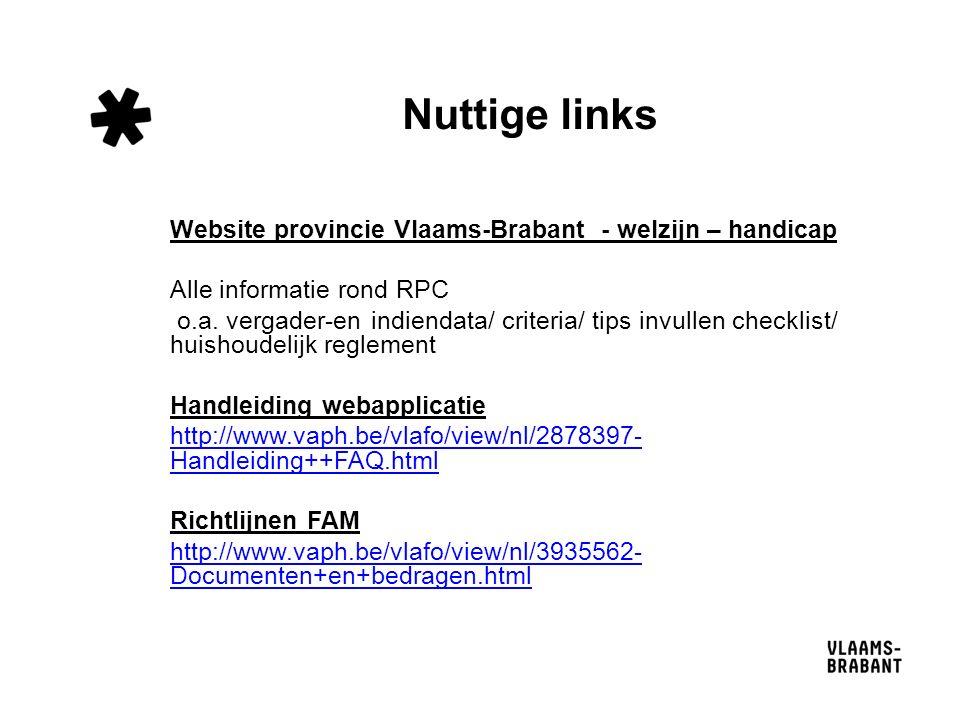 Nuttige links Website provincie Vlaams-Brabant - welzijn – handicap Alle informatie rond RPC o.a.
