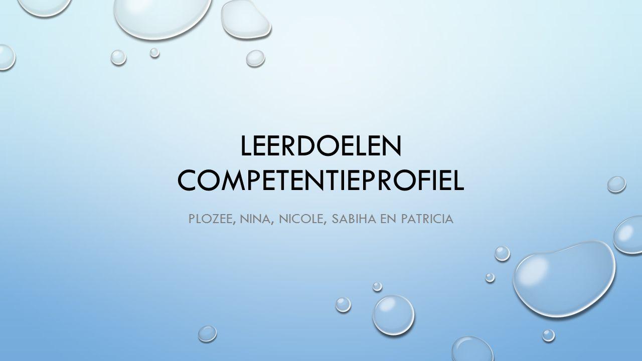 LEERDOELEN COMPETENTIEPROFIEL PLOZEE, NINA, NICOLE, SABIHA EN PATRICIA