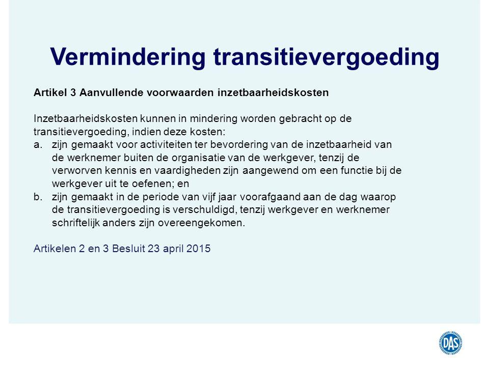 Vermindering transitievergoeding Artikel 3 Aanvullende voorwaarden inzetbaarheidskosten Inzetbaarheidskosten kunnen in mindering worden gebracht op de