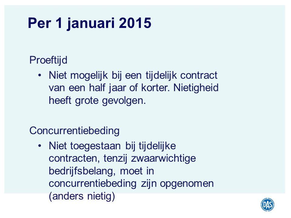 DAS Juridisch Advies Rechtsbijstand | Incasso | Juridisch advies jouw recht Per 1 januari 2015 Proeftijd Niet mogelijk bij een tijdelijk contract van