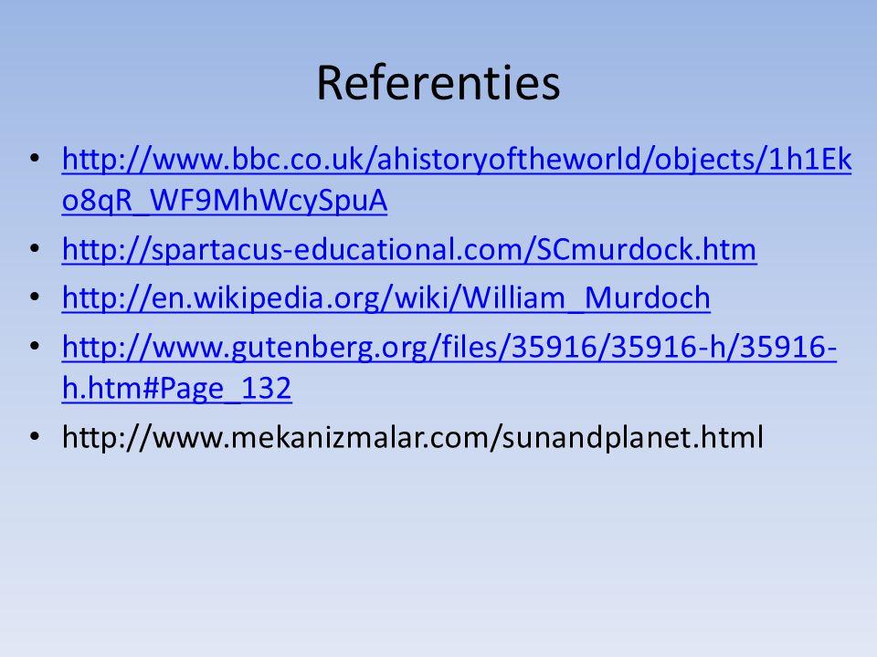Referenties http://www.bbc.co.uk/ahistoryoftheworld/objects/1h1Eko8qR_WF9MhWcySpuA http://www.bbc.co.uk/ahistoryoftheworld/objects/1h1Eko8qR_WF9MhWcySpuA http://spartacus-educational.com/SCmurdock.htm http://en.wikipedia.org/wiki/William_Murdoch http://www.gutenberg.org/files/35916/35916-h/35916-h.htm#Page_132 http://www.gutenberg.org/files/35916/35916-h/35916-h.htm#Page_132 http://www.mekanizmalar.com/sunandplanet.html