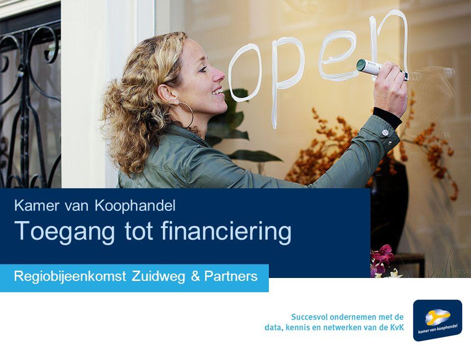 Kamer van Koophandel Toegang tot financiering Regiobijeenkomst Zuidweg & Partners