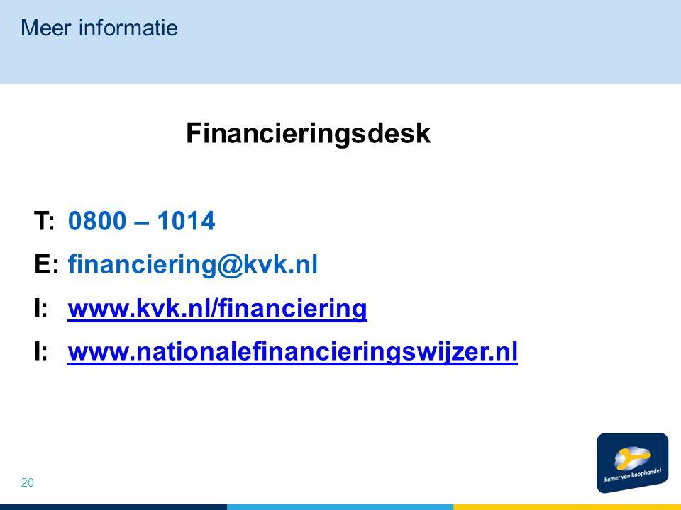 Meer informatie 20 Financieringsdesk T: 0800 – 1014 E: financiering@kvk.nl I: www.kvk.nl/financieringwww.kvk.nl/financiering I: www.nationalefinancieringswijzer.nlwww.nationalefinancieringswijzer.nl