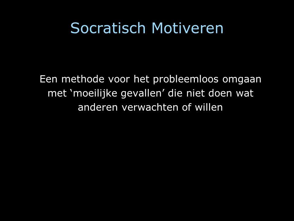 Socratisch Motiveren Een methode voor het probleemloos omgaan met 'moeilijke gevallen' die niet doen wat anderen verwachten of willen