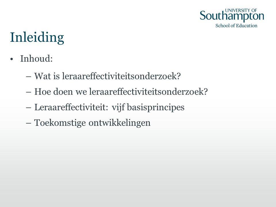 Inleiding Inhoud: –Wat is leraareffectiviteitsonderzoek.