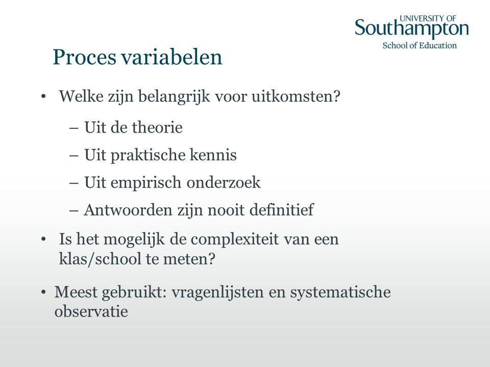 Proces variabelen Welke zijn belangrijk voor uitkomsten.