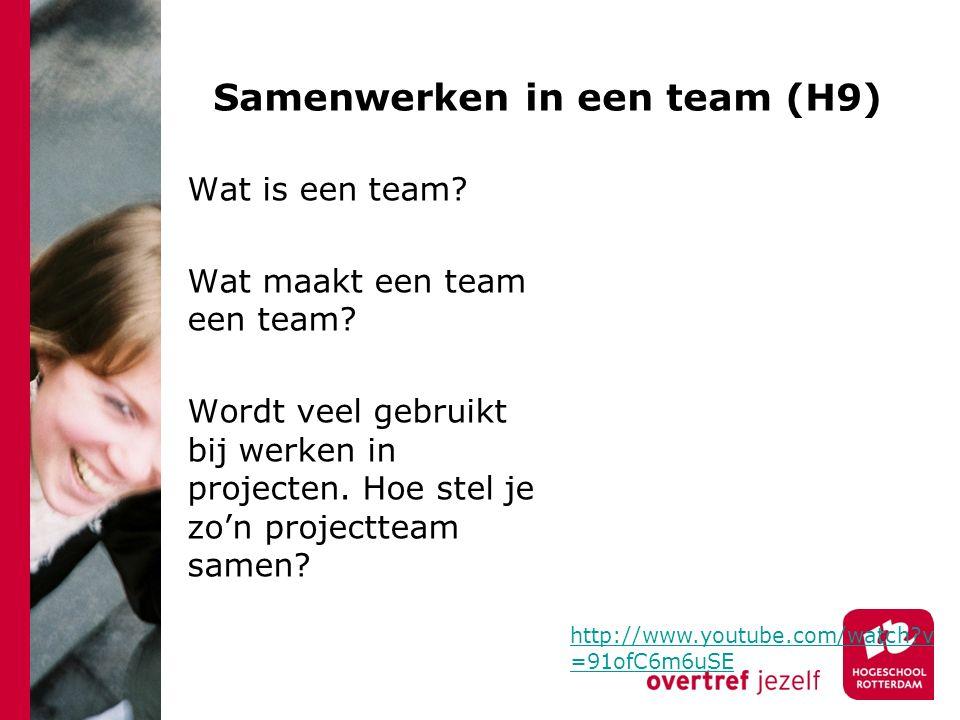 Samenwerken in een team (H9) Wat is een team? Wat maakt een team een team? Wordt veel gebruikt bij werken in projecten. Hoe stel je zo'n projectteam s