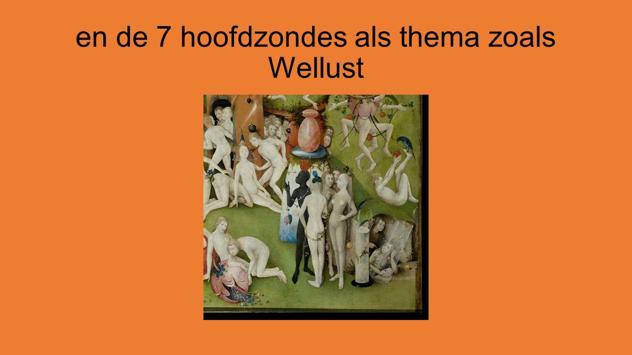 en de 7 hoofdzondes als thema zoals Wellust