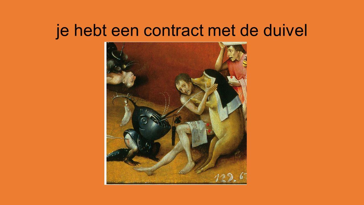 je hebt een contract met de duivel
