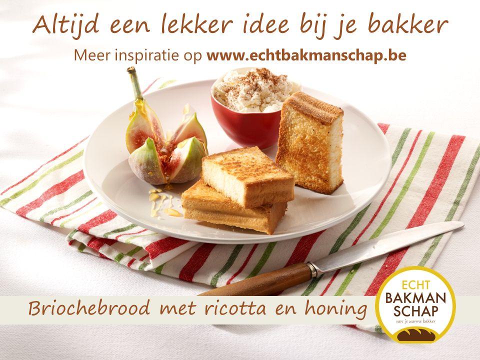 Altijd een lekker idee bij je bakker Briochebrood met ricotta en honing Meer inspiratie op www.echtbakmanschap.be