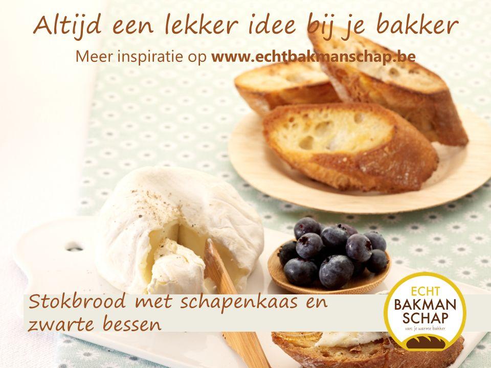 Altijd een lekker idee bij je bakker Stokbrood met schapenkaas en zwarte bessen Meer inspiratie op www.echtbakmanschap.be